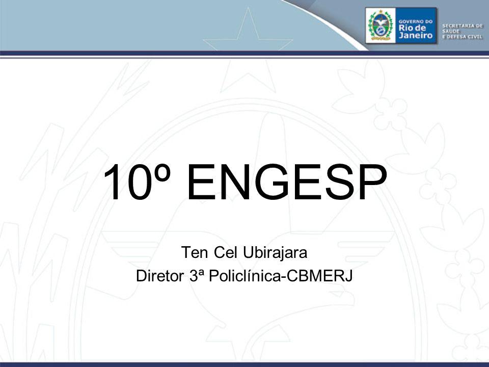 10º ENGESP Ten Cel Ubirajara Diretor 3ª Policlínica-CBMERJ