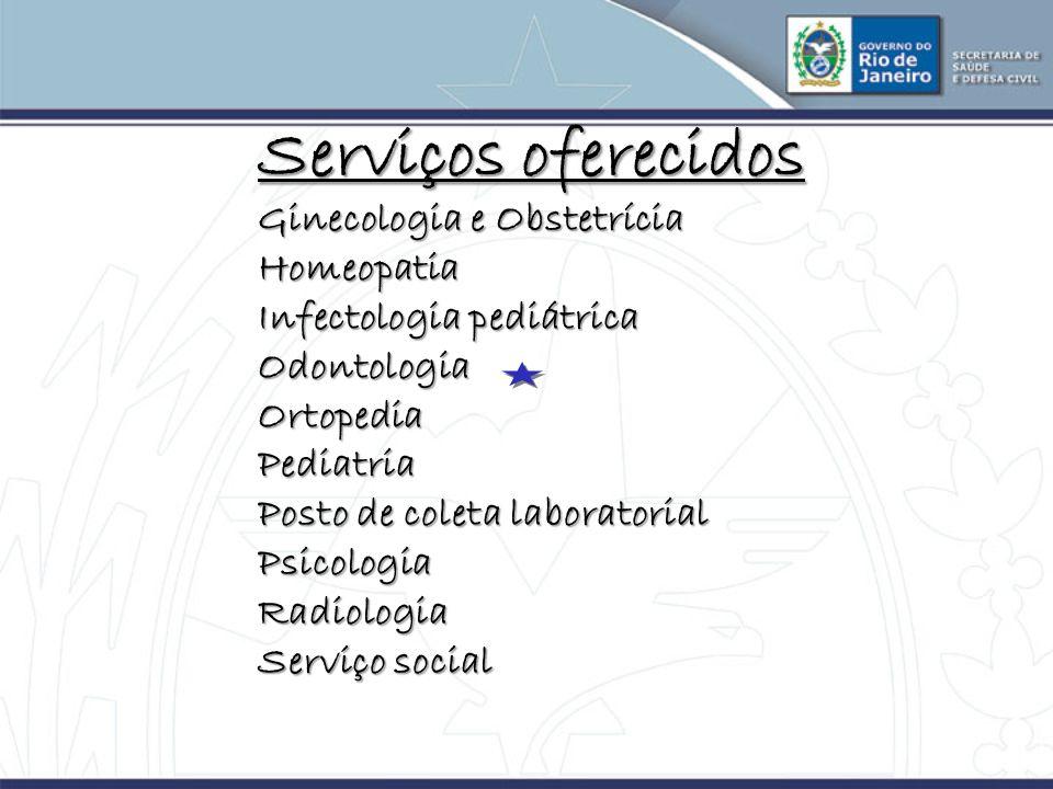 Serviços oferecidos Ginecologia e Obstetrícia Homeopatia Infectologia pediátrica OdontologiaOrtopediaPediatria Posto de coleta laboratorial Psicologia