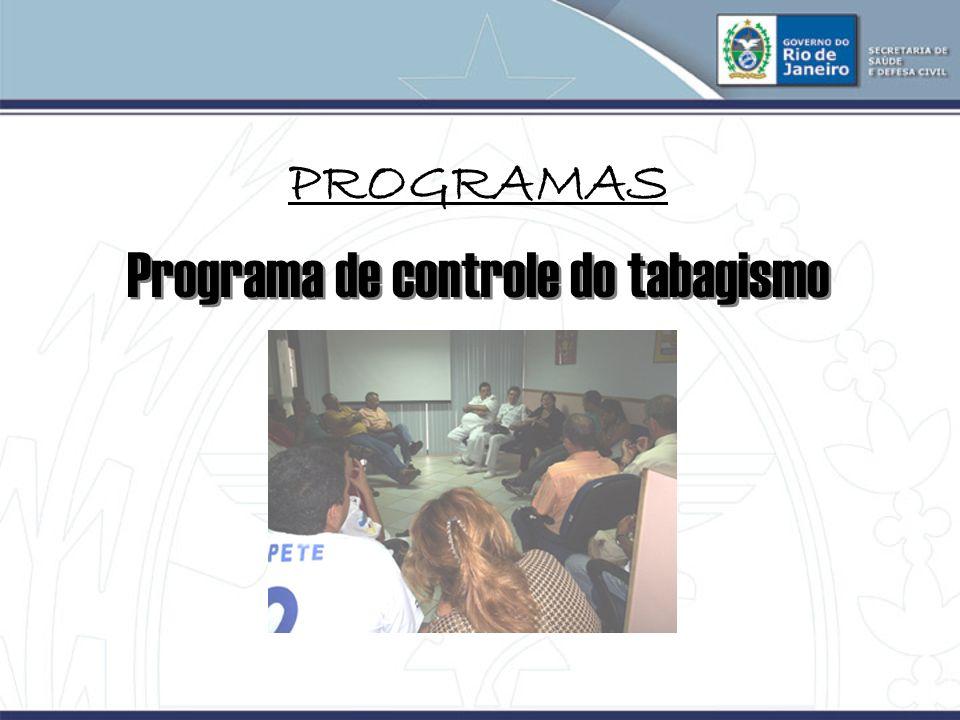 PROGRAMAS Programa de controle do tabagismo