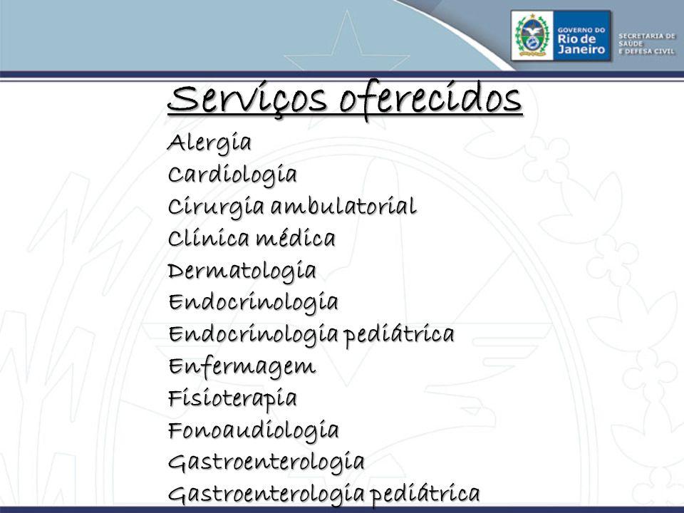 Serviços oferecidos AlergiaCardiologia Cirurgia ambulatorial Clínica médica DermatologiaEndocrinologia Endocrinologia pediátrica EnfermagemFisioterapi