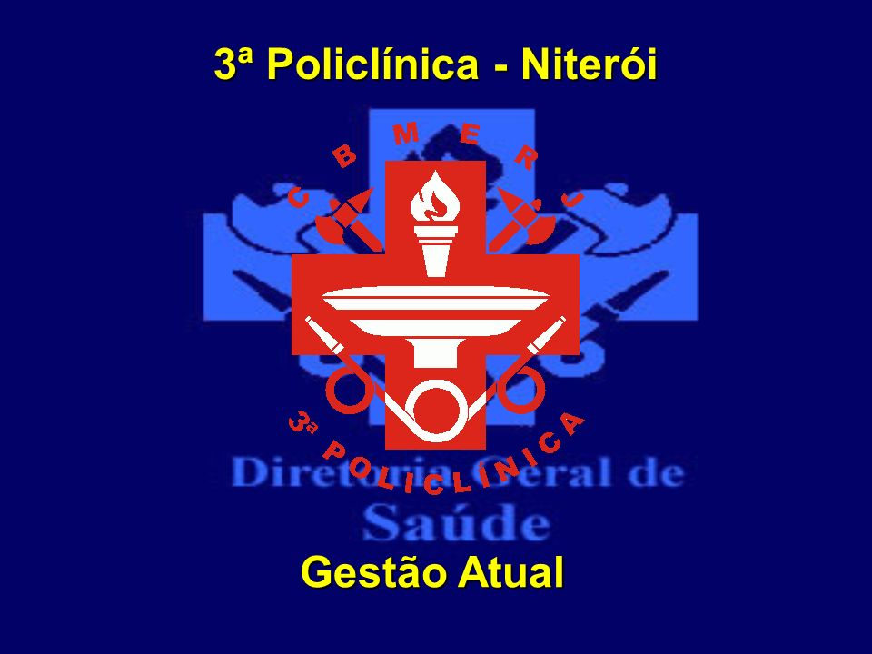Gestão Atual 3ª Policlínica - Niterói