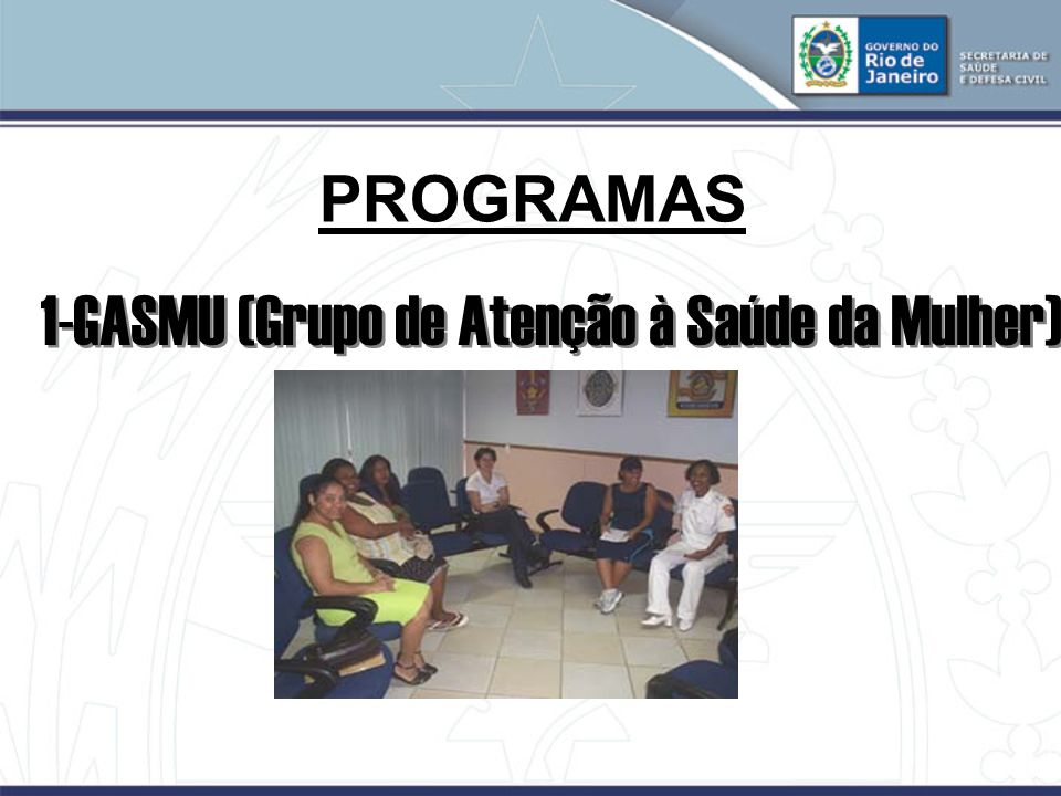 PROGRAMAS 1-GASMU (Grupo de Atenção à Saúde da Mulher)
