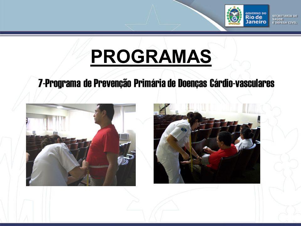 PROGRAMAS 7-Programa de Prevenção Primária de Doenças Cárdio-vasculares