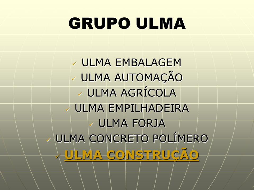 ULMA CONSTRUÇÃO Presente em mais de 10 países.Presente em mais de 10 países.