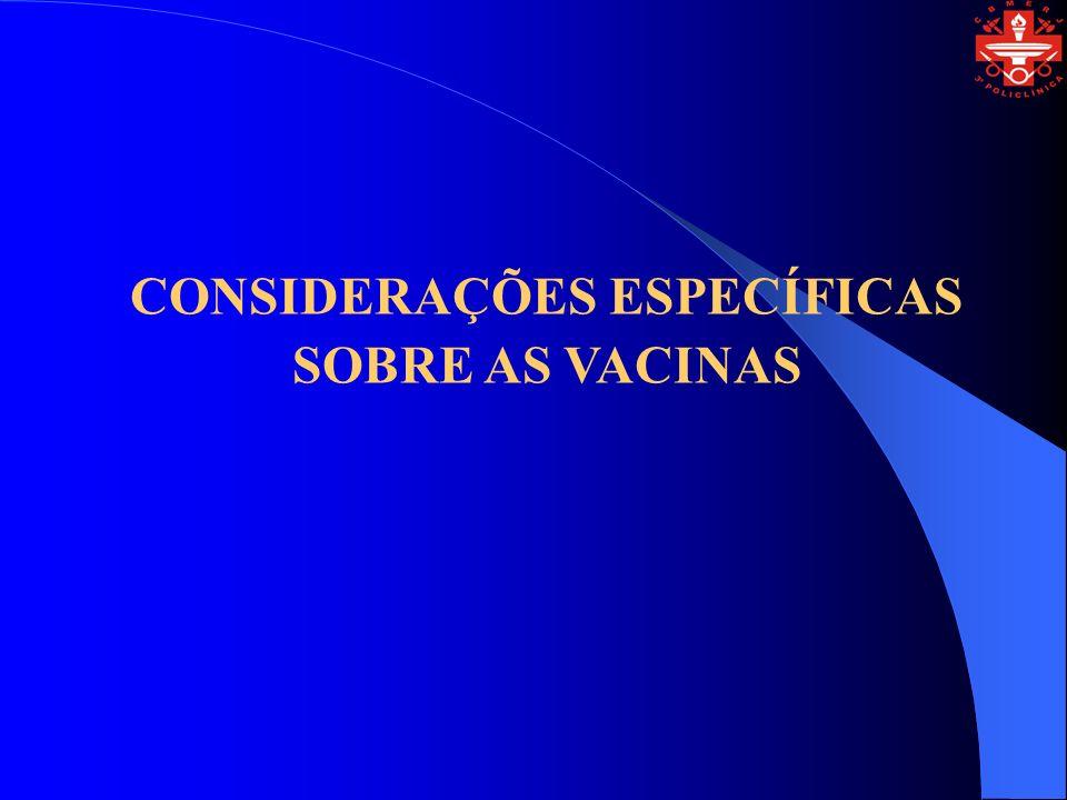 CONSIDERAÇÕES ESPECÍFICAS SOBRE AS VACINAS
