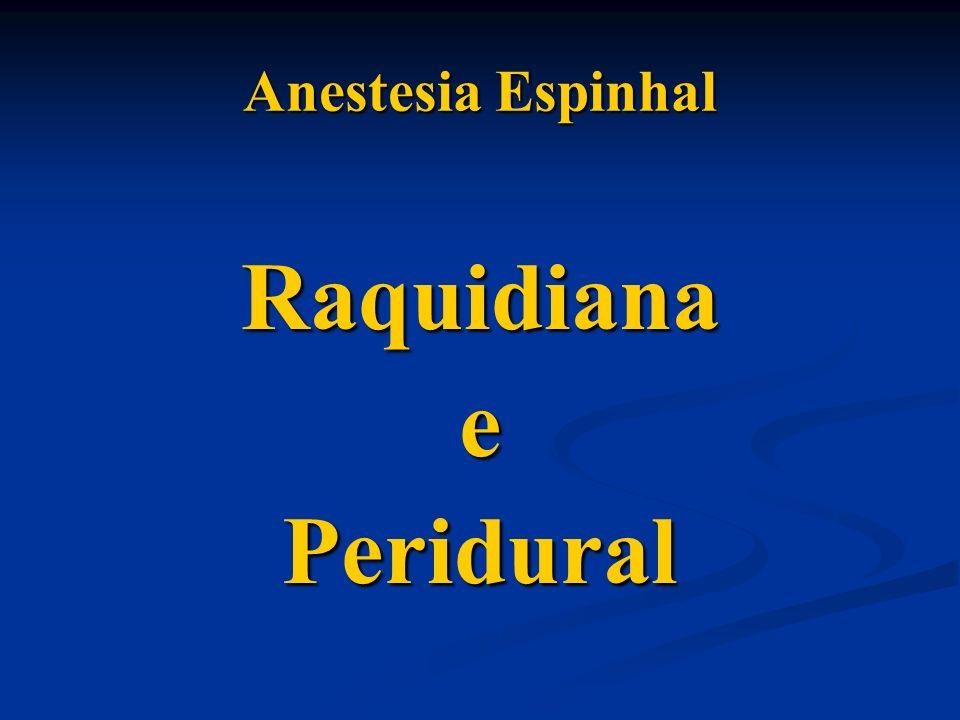 Anestesia Espinhal RaquidianaePeridural
