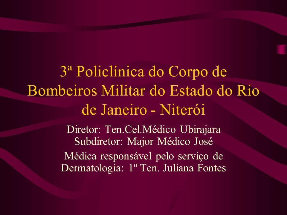 3ª Policlínica do Corpo de Bombeiros Militar do Estado do Rio de Janeiro - Niterói Diretor: Ten.Cel.Médico Ubirajara Subdiretor: Major Médico José Méd