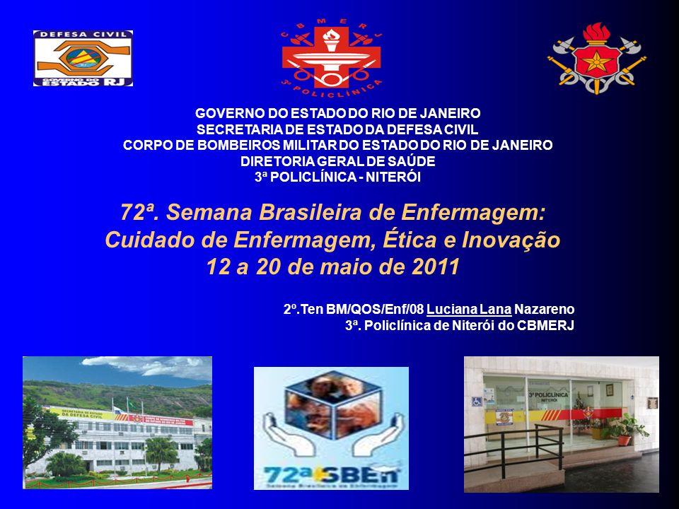 GOVERNO DO ESTADO DO RIO DE JANEIRO SECRETARIA DE ESTADO DA DEFESA CIVIL CORPO DE BOMBEIROS MILITAR DO ESTADO DO RIO DE JANEIRO DIRETORIA GERAL DE SAÚDE 3ª POLICLÍNICA - NITERÓI 72ª.