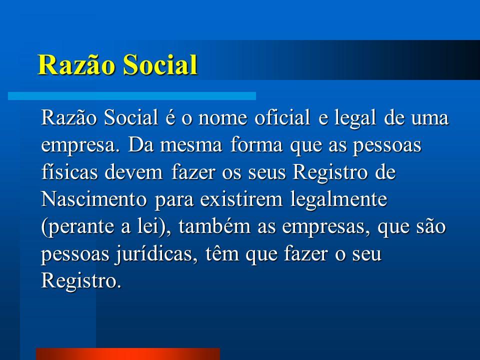 Razão Social Razão Social é o nome oficial e legal de uma empresa. Da mesma forma que as pessoas físicas devem fazer os seus Registro de Nascimento pa