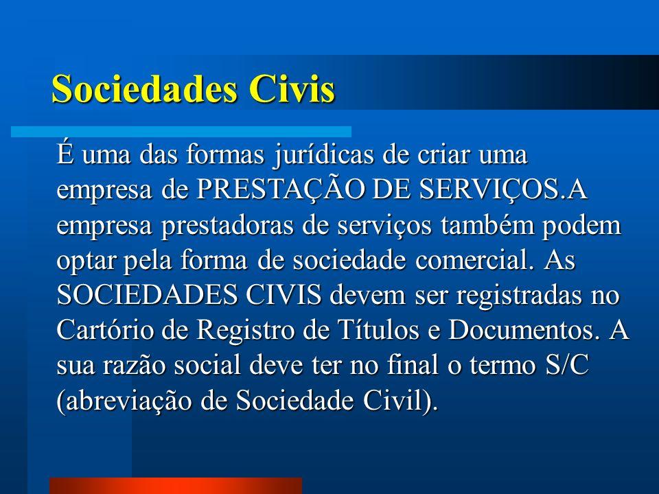 Sociedades Civis É uma das formas jurídicas de criar uma empresa de PRESTAÇÃO DE SERVIÇOS.A empresa prestadoras de serviços também podem optar pela fo