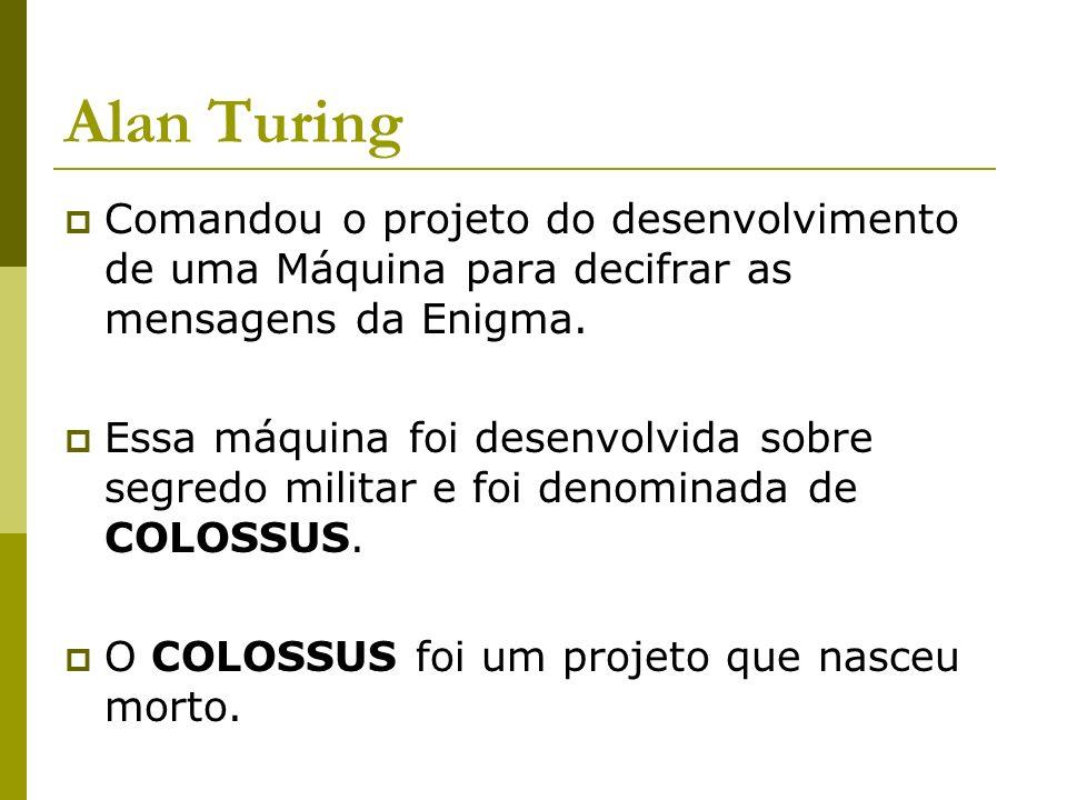 BRASIL Em 1954, o Brasil finalmente entra na era da Informática.
