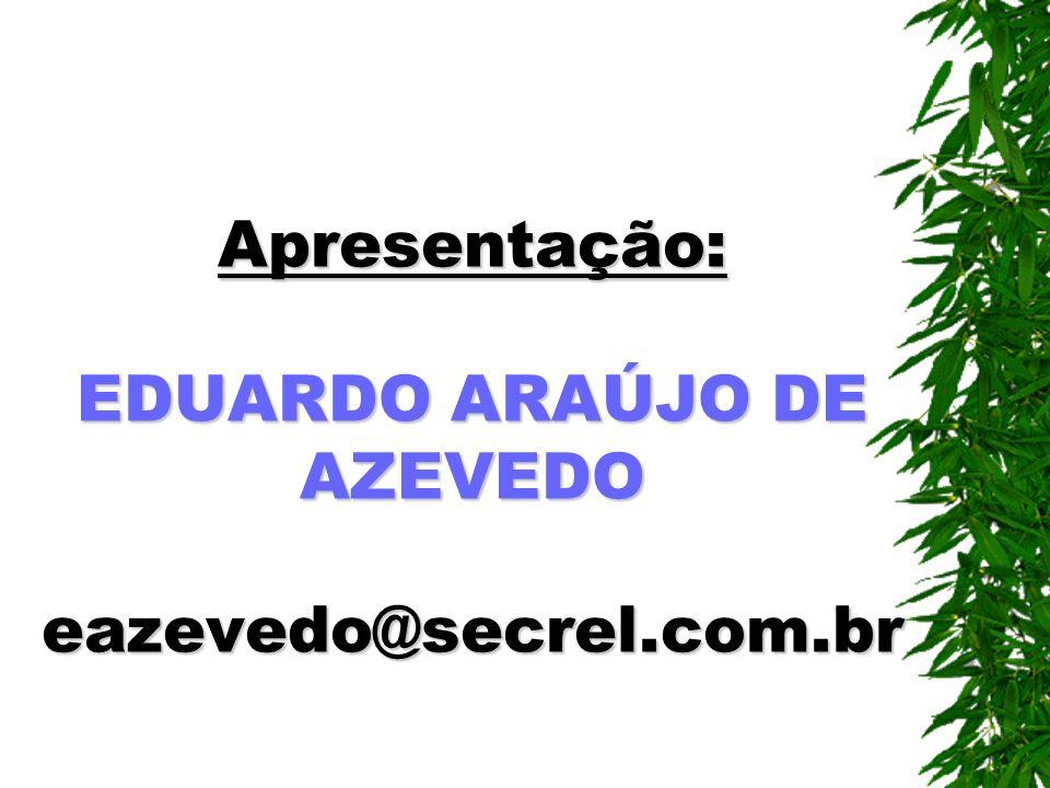 Apresentação: EDUARDO ARAÚJO DE AZEVEDO eazevedo@secrel.com.br
