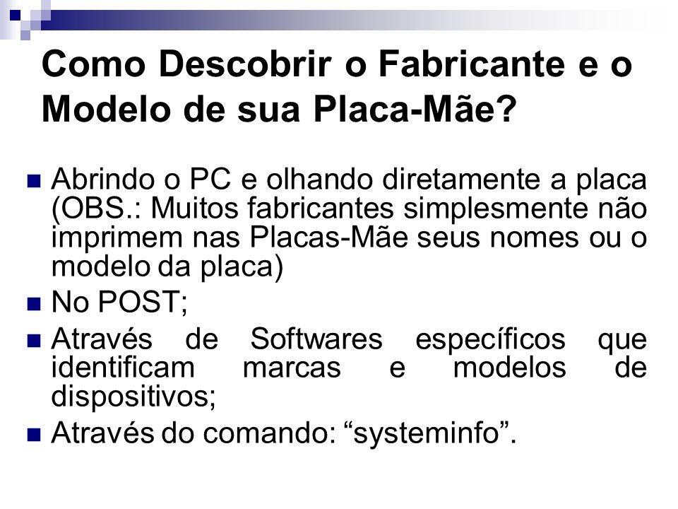 Como Descobrir o Fabricante e o Modelo de sua Placa-Mãe? Abrindo o PC e olhando diretamente a placa (OBS.: Muitos fabricantes simplesmente não imprime