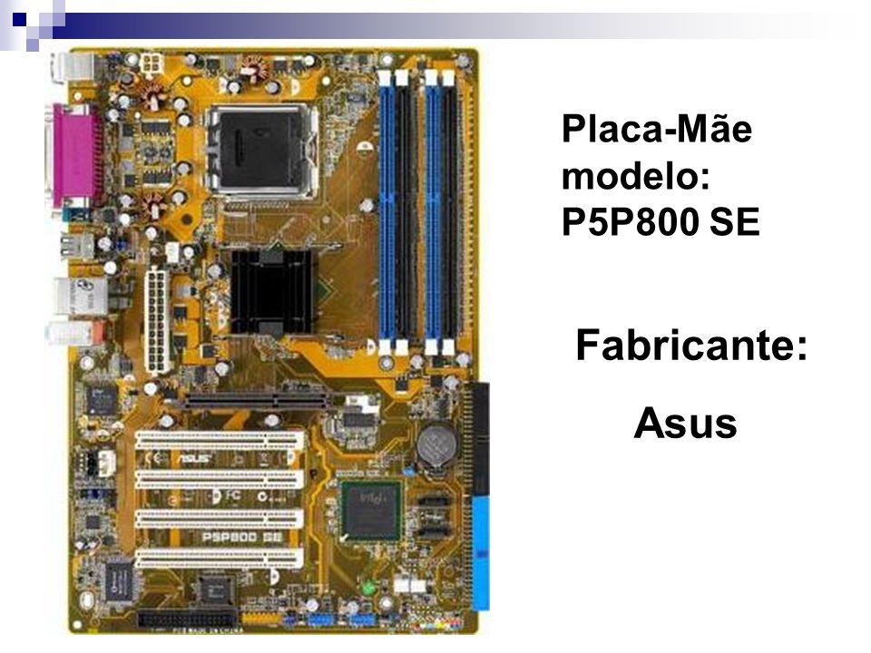 Placa-Mãe modelo: P5P800 SE Fabricante: Asus