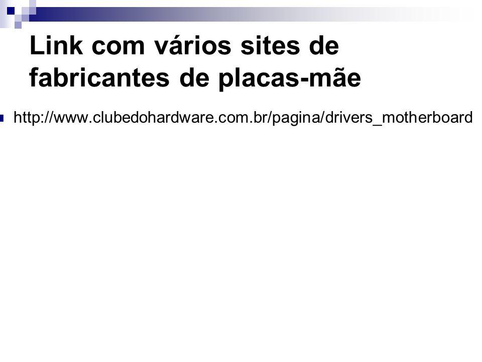 Link com vários sites de fabricantes de placas-mãe http://www.clubedohardware.com.br/pagina/drivers_motherboard