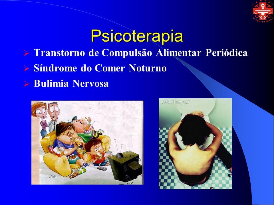 Psicoterapia Transtorno de Compulsão Alimentar Periódica Síndrome do Comer Noturno Bulimia Nervosa