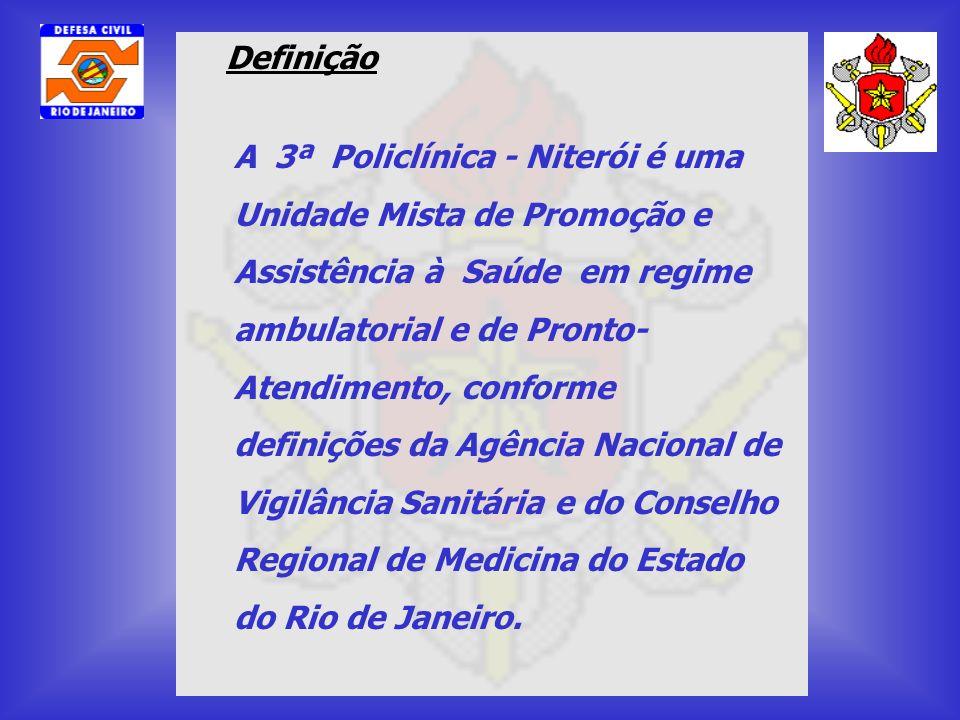 Definição A 3ª Policlínica - Niterói é uma Unidade Mista de Promoção e Assistência à Saúde em regime ambulatorial e de Pronto- Atendimento, conforme d