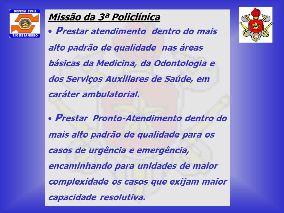 Missão da 3ª Policlínica P restar atendimento dentro do mais alto padrão de qualidade nas áreas básicas da Medicina, da Odontologia e dos Serviços Aux