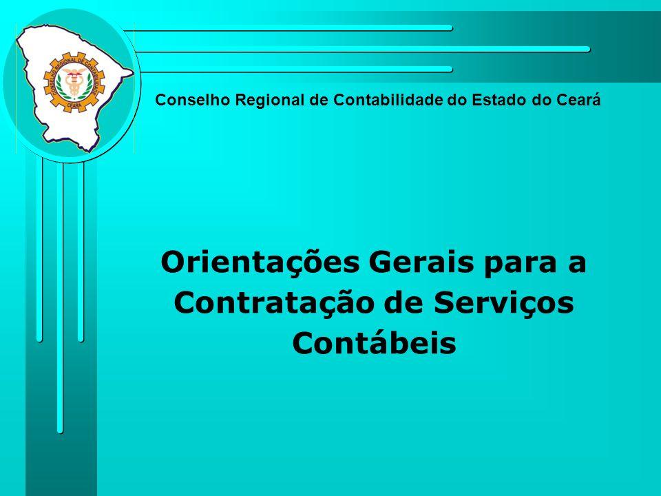 Orientações Gerais para a Contratação de Serviços Contábeis Conselho Regional de Contabilidade do Estado do Ceará