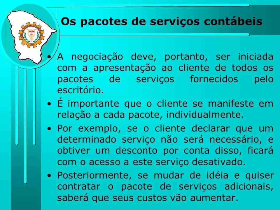 Os pacotes de serviços contábeis A negociação deve, portanto, ser iniciada com a apresentação ao cliente de todos os pacotes de serviços fornecidos pe