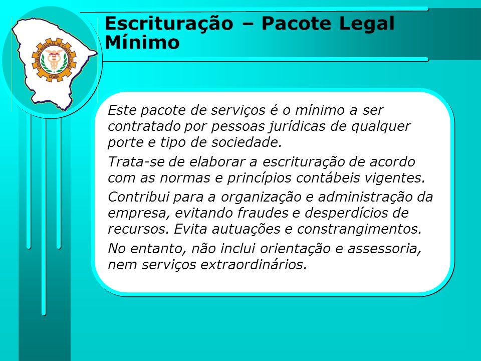 Este pacote de serviços é o mínimo a ser contratado por pessoas jurídicas de qualquer porte e tipo de sociedade.