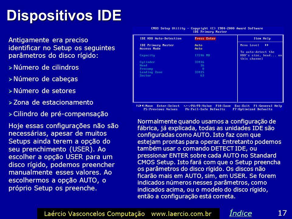 Dispositivos IDE Declarar os dispositivos IDE como automáticos 16 Índice