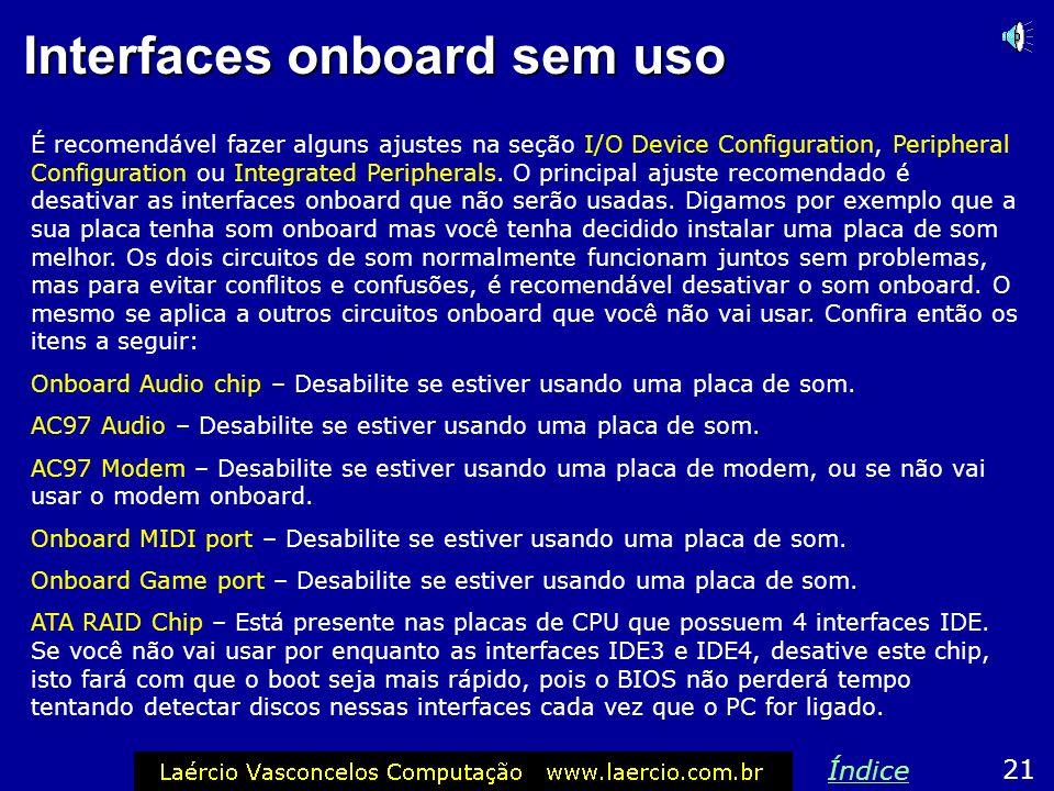 Seqüência de boot Entretanto as seqüências de boot C: A: e C Only não podem ser usadas enquanto o sistema operacional ainda não está instalado no driv