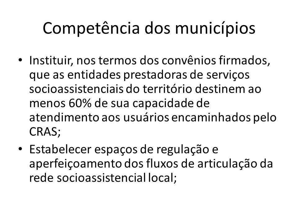 Competência dos municípios Estabelecer fluxos de articulação do CRAS, no seu território de abrangência, com os serviços das demais políticas públicas.