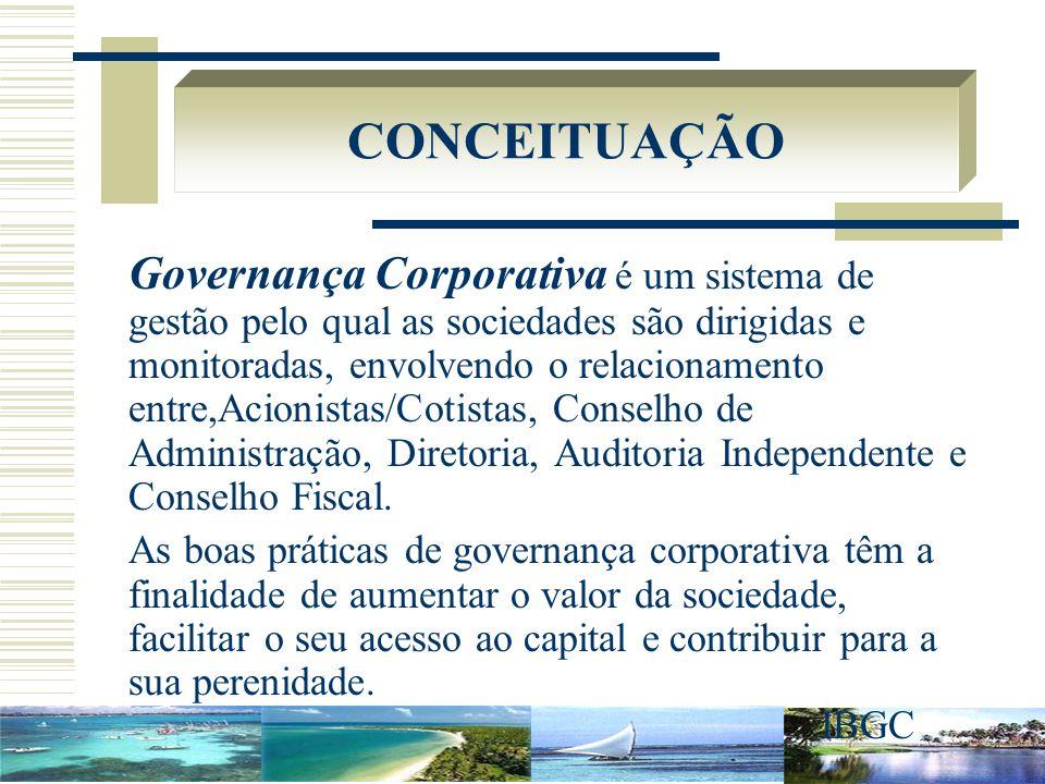 Governança Corporativa é um sistema de gestão pelo qual as sociedades são dirigidas e monitoradas, envolvendo o relacionamento entre,Acionistas/Cotist