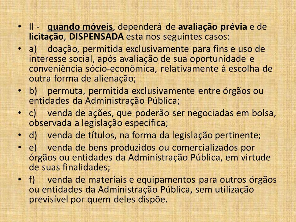 A DISPENSA DEVERÁ SEMPRE SER MOTIVADA (PRINCÍPIO DA MOTIVAÇÃO).