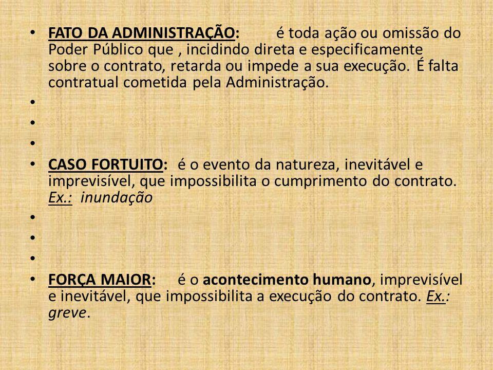 Conseqüências da Inexecução: propicia sua rescisão; acarreta para o inadimplente, conseqüência de Ordem Civil e Administrativa; acarreta a suspensão provisória e a declaração de inidoneidade para contratar com a Administração.