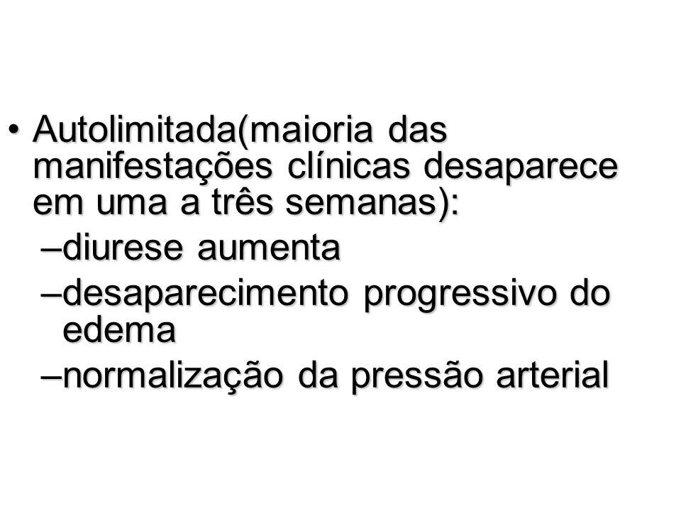 Autolimitada(maioria das manifestações clínicas desaparece em uma a três semanas):Autolimitada(maioria das manifestações clínicas desaparece em uma a
