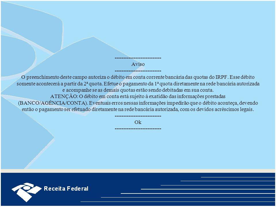 Principais novidades 4) Obrigatoriedade de preenchimento do CPF para os dependentes que maiores de 21 anos em 31/12/2006.