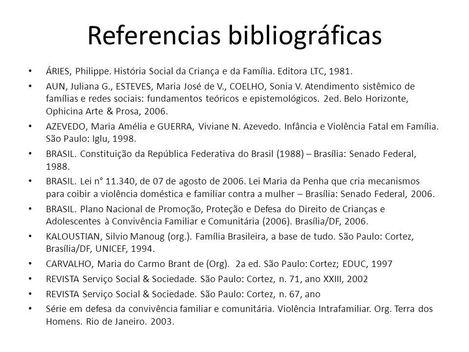 Referencias bibliográficas ÁRIES, Philippe. História Social da Criança e da Família. Editora LTC, 1981. AUN, Juliana G., ESTEVES, Maria José de V., CO