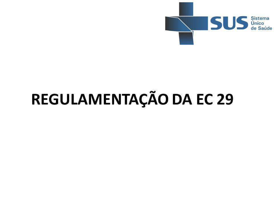 REGULAMENTAÇÃO DA EC 29