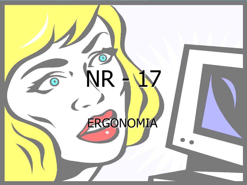NR - 17 ERGONOMIA