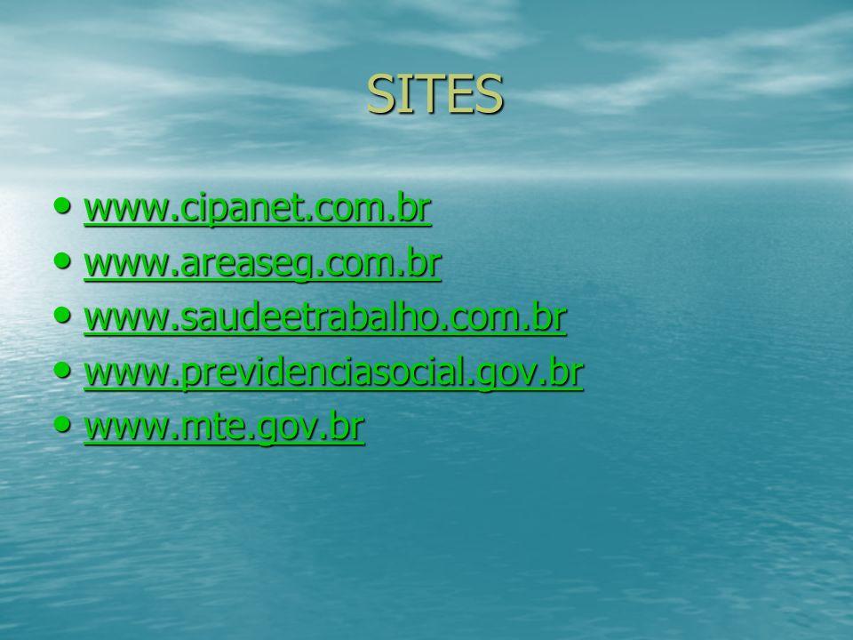 SITES SITES www.cipanet.com.br www.cipanet.com.br www.cipanet.com.br www.areaseg.com.br www.areaseg.com.br www.areaseg.com.br www.saudeetrabalho.com.b