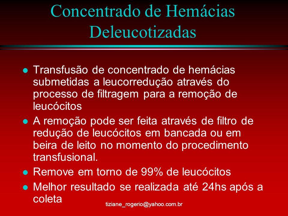 Concentrado de Hemácias Triadas para HbS l É recomendada a triagem da hemoglobina S através de teste de precipitação para hemoglobina S ou eletroforese de HG para que os pacientes portadores de hemoglobinopatias não as utilizam.