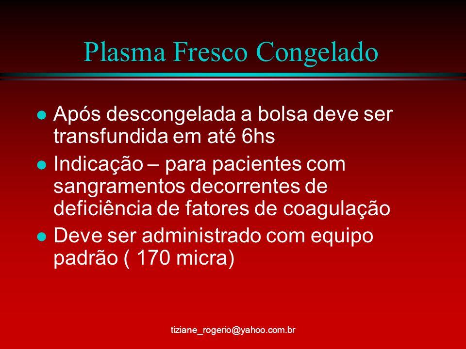 Bolsa de plasma tiziane_rogerio@yahoo.com.br