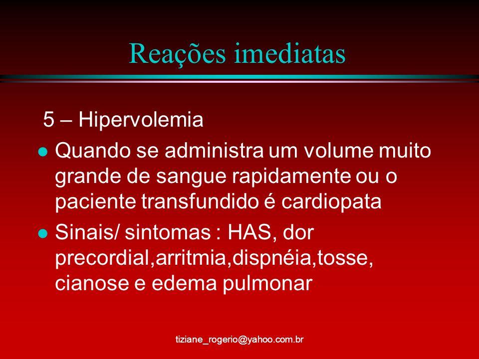 Reações imediatas 6 – Contaminação bacteriana l São causadas por microrganismos capazes de crescer em temperatura ente 1ºC e 6ºC.