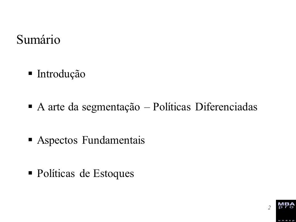 2 Sumário Introdução A arte da segmentação – Políticas Diferenciadas Aspectos Fundamentais Políticas de Estoques
