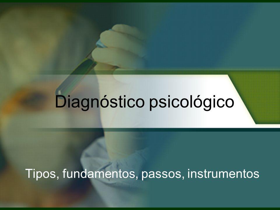 Diagnóstico psicológico Tipos, fundamentos, passos, instrumentos