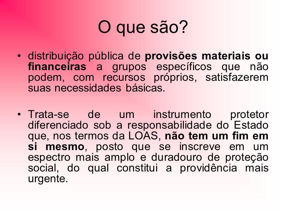 O que são? distribuição pública de provisões materiais ou financeiras a grupos específicos que não podem, com recursos próprios, satisfazerem suas nec