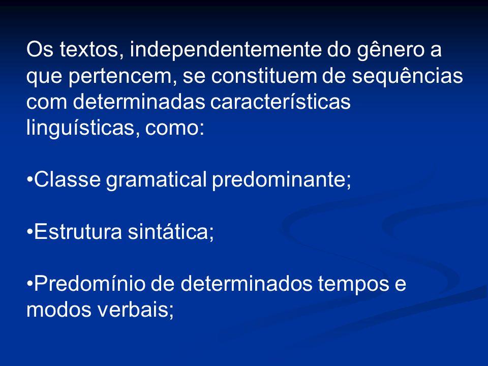 Os textos, independentemente do gênero a que pertencem, se constituem de sequências com determinadas características linguísticas, como: Classe gramat
