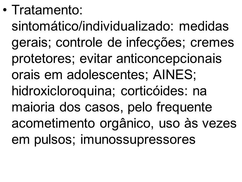 Tratamento: sintomático/individualizado: medidas gerais; controle de infecções; cremes protetores; evitar anticoncepcionais orais em adolescentes; AIN