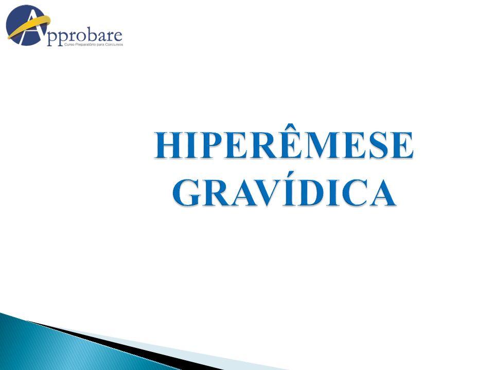 HIPERÊMESE GRAVÍDICA Diagnóstico diferencial Cetoacidose metabólica Doenças vestibulares Pancreatite, apendicite Pielonefrite