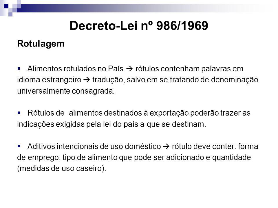 Decreto-Lei nº 986/1969 Rotulagem Alimentos rotulados no País rótulos contenham palavras em idioma estrangeiro tradução, salvo em se tratando de denom