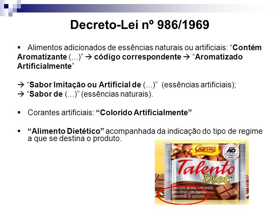 Decreto-Lei nº 986/1969 Alimentos adicionados de essências naturais ou artificiais: Contém Aromatizante (...) código correspondente Aromatizado Artificialmente Sabor Imitação ou Artificial de (...) (essências artificiais); Sabor de (...) (essências naturais).