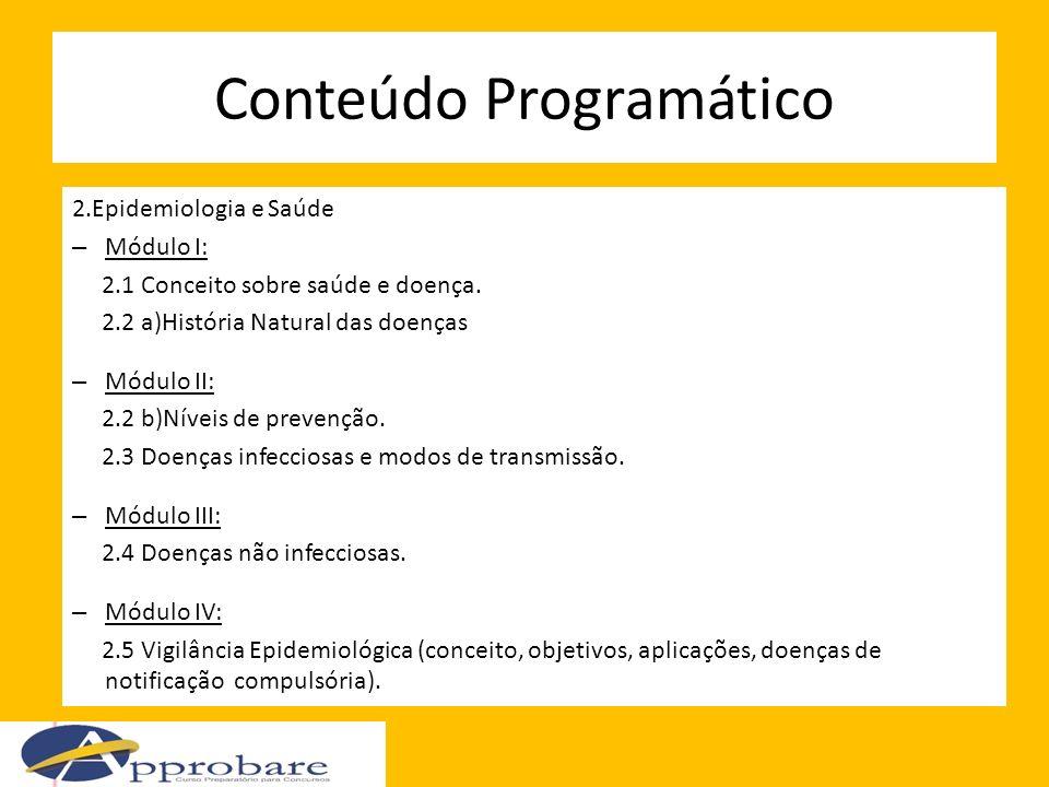 Referência Bibliográfica -Epidemiologia Indicada e complementar Indicada: FILHO, Naomar A; BARRETO, Maurício L.