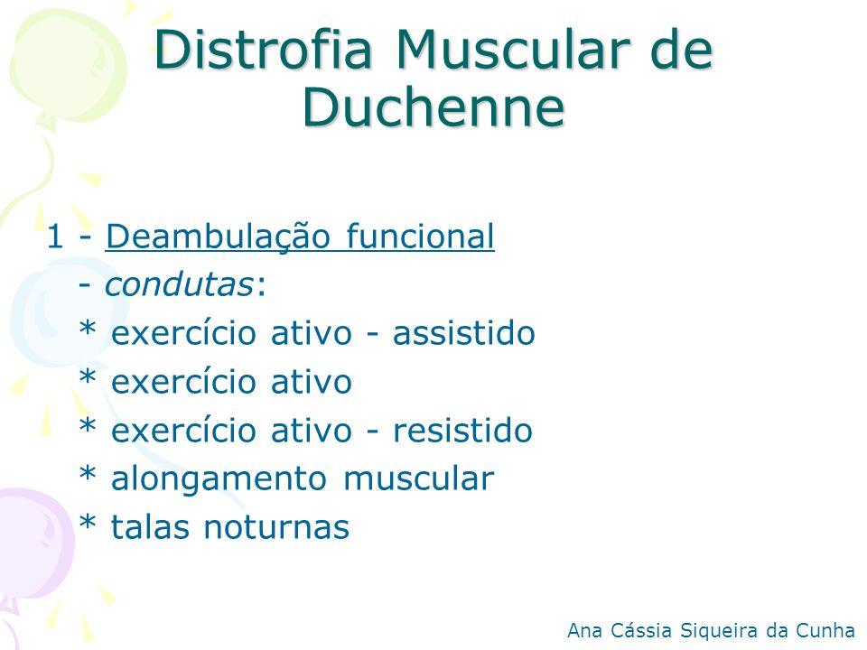 Distrofia Muscular de Duchenne 1 - Deambulação funcional - condutas: * exercício ativo - assistido * exercício ativo * exercício ativo - resistido * a